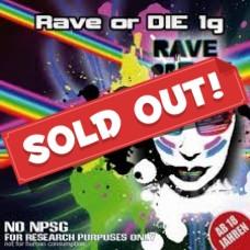 Rave or Die 1g